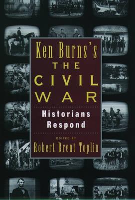 Ken Burns's Civil War: Historians Respond (Hardback)