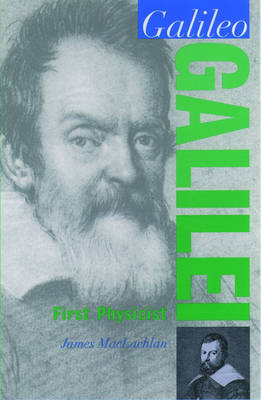 Galileo Galilei: First Physicist - Oxford Portraits in Science (Hardback)