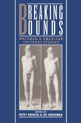 Breaking Bounds: Whitman and American Cultural Studies (Paperback)
