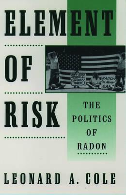 Element of Risk: The Politics of Radon (Paperback)