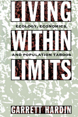 Living Within Limits: Ecology, Economics, and Population Taboos (Paperback)