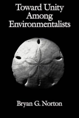 Toward Unity among Environmentalists (Paperback)