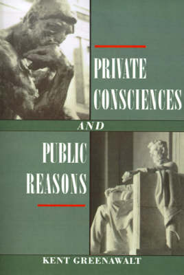 Private Consciences and Public Reasons (Paperback)