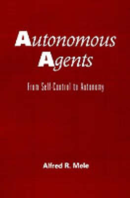 Autonomous Agents: From Self-Control to Autonomy (Hardback)