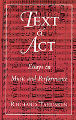 Text and Act: Essays on Music and Performance (Paperback)