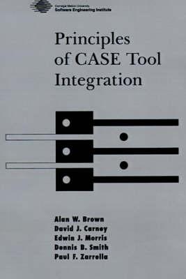 Principles of CASE Tool Integration (Hardback)
