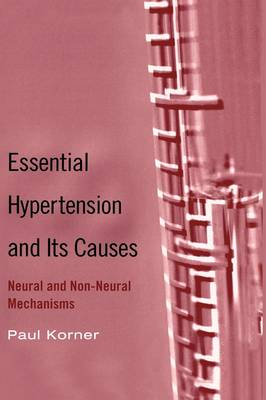 Essential Hypertension and Its Causes: Neural and Non-Neural Mechanisms (Hardback)