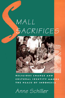Small Sacrifices: Religious Change and Cultural Identity Among the Ngaju of Indonesia (Paperback)