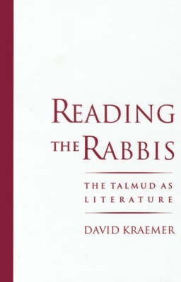 Reading the Rabbis: The Talmud as Literature (Hardback)