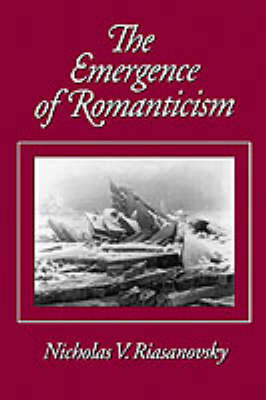 The Emergence of Romanticism (Paperback)