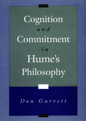 Cognition and Commitment in Hume's Philosophy (Hardback)