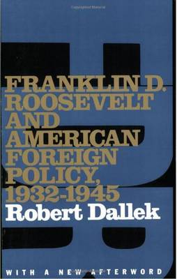 Franklin D. Roosevelt and American Foreign Policy, 1932-1945: With a New Afterword (Paperback)