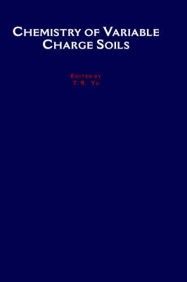 Chemistry of Variable Charge Soils - Topics in Sustainable Agronomy (Hardback)