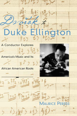 Dvorak to Duke Ellington: A Conductor Rediscovers America's Music and Its African-American Roots (Hardback)