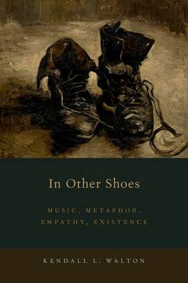In Other Shoes: Music, Metaphor, Empathy, Existence (Hardback)
