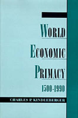 World Economic Primacy: 1500 to 1990 (Hardback)