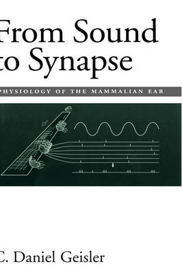 From Sound to Synapse: Physiology of the Mammalian Ear (Hardback)
