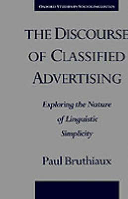 The Discourse of Classified Advertising: Exploring the Nature of Linguistic Simplicity - Oxford Studies in Sociolinguistics (Hardback)