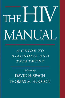 The HIV Manual: A Guide to Diagnosis and Treatment (Hardback)