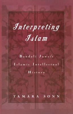 Interpreting Islam: Bandali Jawzi's Islamic Intellectual History (Hardback)