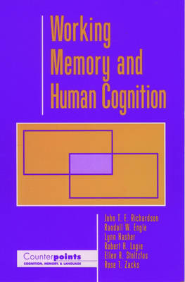 Working Memory and Human Cognition - Counterpoints: Cognition, Memory, and Language (Paperback)