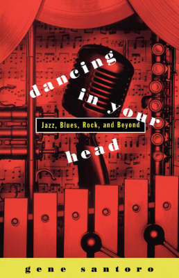 Dancing in Your Head: Jazz, Blues, Rock and Beyond (Paperback)