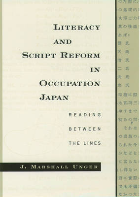 Literacy and Script Reform in Occupation Japan: Reading Between the Lines (Hardback)