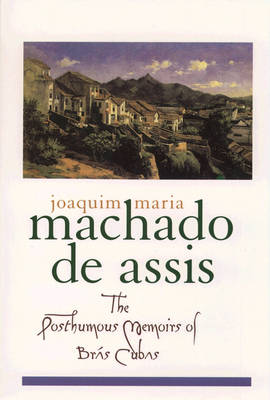 The Posthumous Memoirs of Bras Cubas - Library of Latin America (Paperback)
