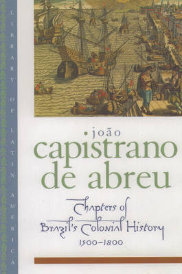 Chapters of Brazil's Colonial History, 1500-1800 - Library of Latin America (Paperback)