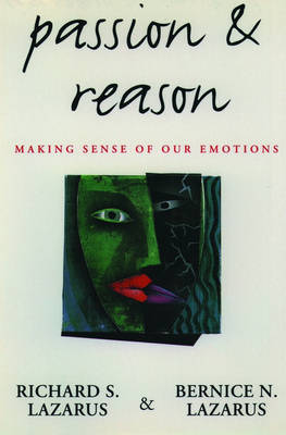 Passion and Reason: Making Sense of Our Emotions (Paperback)