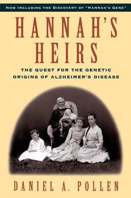 Hannah's Heirs: The Quest for the Genetic Origins of Alzheimer's Disease (Paperback)
