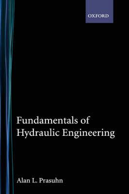 Fundamentals of Hydraulic Engineering (Hardback)