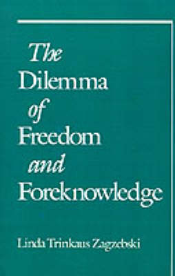 The Dilemma of Freedom and Foreknowledge (Paperback)