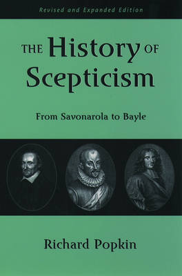 The History of Scepticism: From Savonarola to Bayle (Paperback)