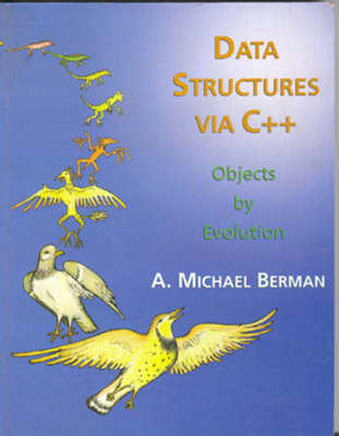 Data Structures Via C++: Objects by Evolution (Hardback)