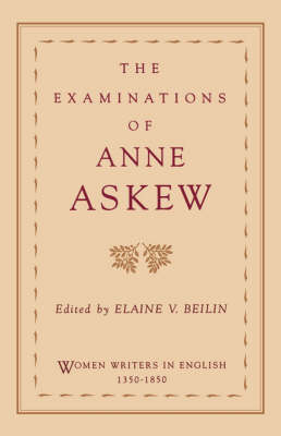 The Examinations of Anne Askew - Women Writers in English 1350-1850 (Paperback)