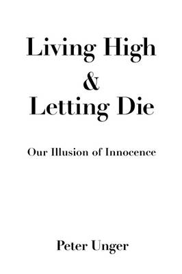 Living High and Letting Die: Our Illusion of Innocence (Paperback)