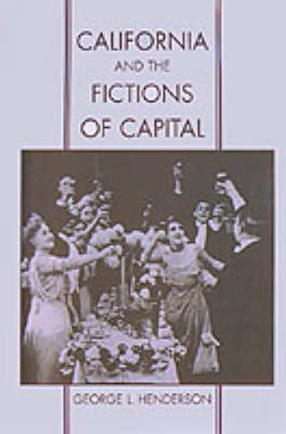 California and the Fictions of Capital - Commonwealth Center Studies in American Culture (Hardback)