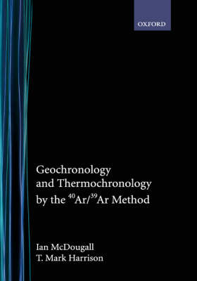 Geochronology and Thermochronology by the 40Ar/39Ar Method (Hardback)