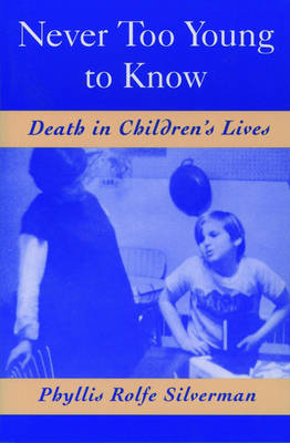 Never Too Young to Know: Death in Children's lives (Paperback)
