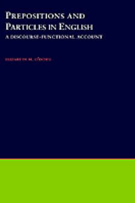 Prepositions and Particles in English: A Discourse-Functional Account (Hardback)