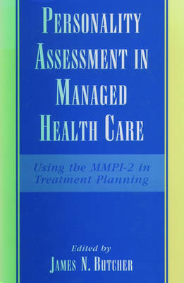 Personality Assessment in Managed Health Care: Using the MMPI-2 in Treatment Planning (Hardback)