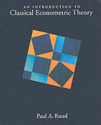 An Introduction to Classical Econometric Theory (Hardback)
