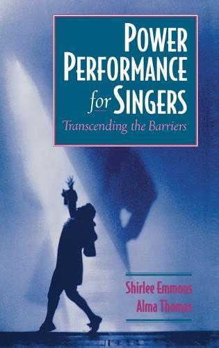 Power Performance for Singers: Transcending the Barriers (Hardback)