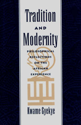 Tradition and Modernity: Philosophical Reflections on the African Experience (Paperback)