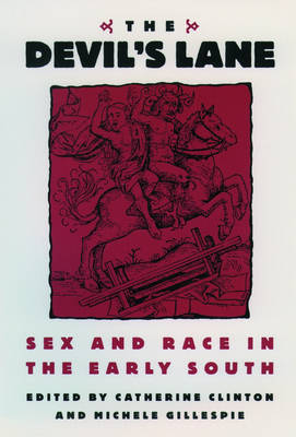 The Devil's Lane: Sex and Race in the Early South (Hardback)