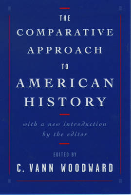 The Comparative Approach to American History (Paperback)