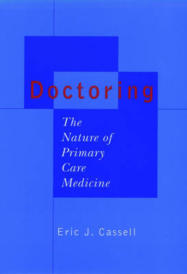 Doctoring: The Nature of Primary Care Medicine (Hardback)