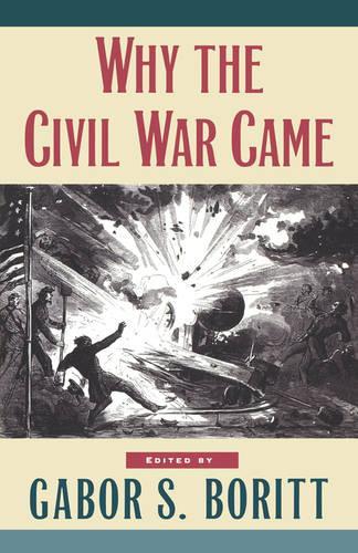 Why the Civil War Came - Gettysburg Civil War Institute Books (Paperback)