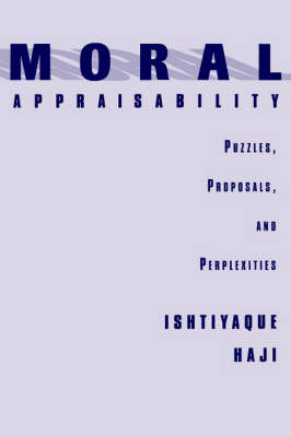 Moral Appraisability: Puzzles, Proposals, and Perplexities (Hardback)